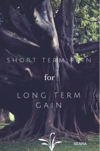 Short term pain, long term gain
